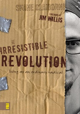 Book The Irresistible Revolution: Living as an Ordinary Radical by Shane Claiborne