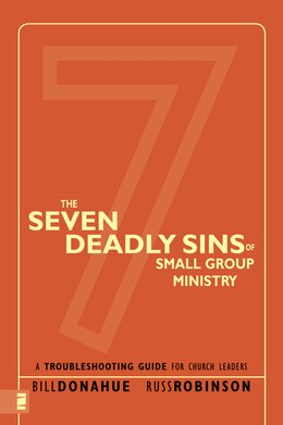 Book The Seven Deadly Sins of Small Group Ministry: A Troubleshooting Guide for Church Leaders by Bill Donahue