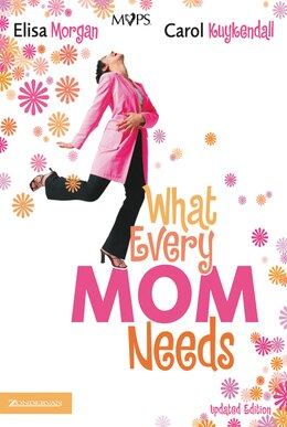Book What Every Mom Needs by Elisa Morgan