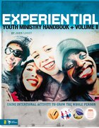Experiential Youth Ministry Handbook, Volume 2: Using Intentional Activity to Grow the Whole Person