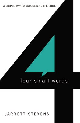 Book Four Small Words: A Simple Way to Understand the Bible by Jarrett Stevens