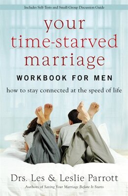 Book Your Time-Starved Marriage Workbook for Men: How to Stay Connected at the Speed of Life by Les and Leslie Parrott