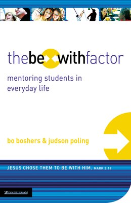 Book The Be-With Factor: Mentoring Students in Everyday Life by Bo Boshers