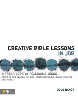 Book Creative Bible Lessons In Job: A Fresh Look at Following Jesus by Doug Ranck