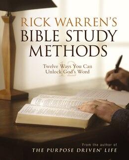 Book Rick Warren's Bible Study Methods: Twelve Ways You Can Unlock God's Word by Rick Warren