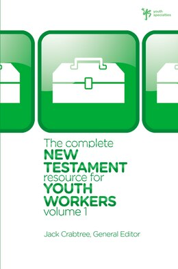 Book The Complete New Testament Resource for Youth Workers, Volume 1 by Jack Crabtree