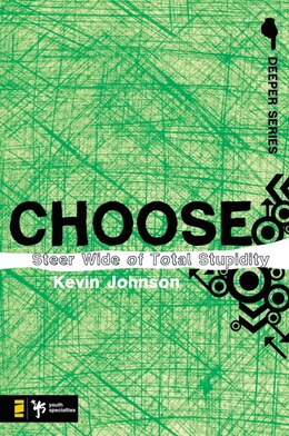 Book Choose: Steer Wide of Total Stupidity by Kevin Johnson