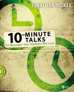 Book 10-Minute Talks: 24 Messages Your Students Will Love by Jonathan McKee