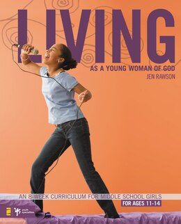 Book Living As A Young Woman Of God: An 8-Week Curriculum for Middle School Girls by Jen Rawson