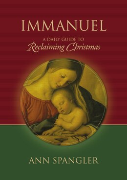Book Immanuel: A Daily Guide to Reclaiming the True Meaning of Christmas by Ann Spangler