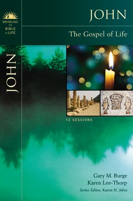 Book John: The Gospel of Life by Gary M. Burge