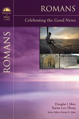 Book Romans: Celebrating the Good News by Douglas  J. Moo