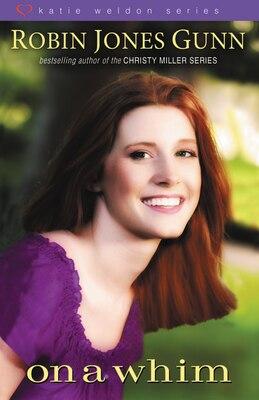 Book On A Whim: Katie Weldon Volume 2 by Robin Jones Gunn