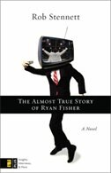 Book Almost True Story Of Ryan Fisher: A Novel by Rob Stennett