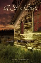 A Slow Burn: A Novel