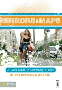Mirrors and Maps: A Girl's Guide to Becoming a Teen