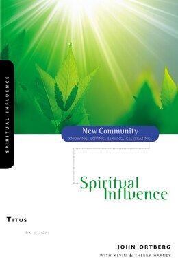 Book Titus: Spiritual Influence by John Ortberg