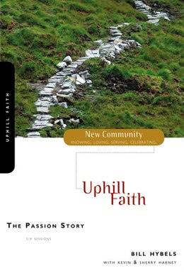 Book The Passion Story: Uphill Faith by Bill Hybels