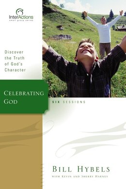 Book Celebrating God: Discover the Truth of God's Character by Bill Hybels