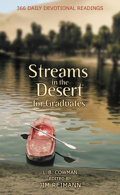 Book Streams In The Desert For Graduates: 366 Daily Devotional Readings by L. B. E. Cowman