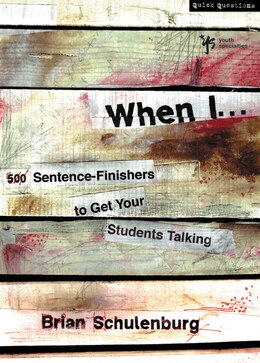 Book When I .: 500 Sentence-Finishers to Get Your Students Talking by Brian Schulenburg