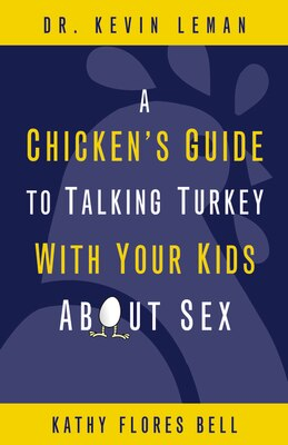 Book A Chicken's Guide to Talking Turkey with Your Kids About Sex by Kevin Leman