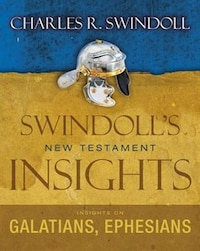 Swindoll's New Testament Insights: Insights On Galatians,Ephesians