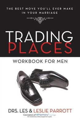 Book Trading Places Workbook For Men: The Best Move You'll Ever Make in Your Marriage by Les and Leslie Parrott