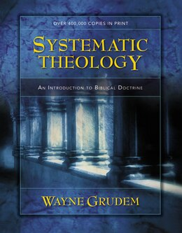 Book Systematic Theology: An Introduction to Biblical Doctrine by Wayne A. Grudem
