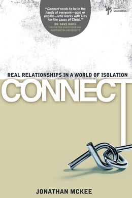 Book Connect: Real Relationships In A World Of Isolation by Jonathan McKee