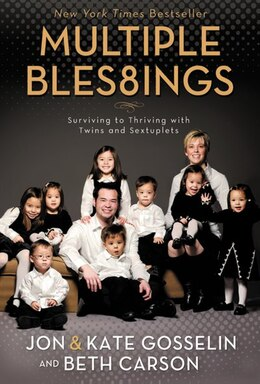 Book Multiple Blessings: Surviving to Thriving with Twins and Sextuplets by Jon and Kate Gosselin