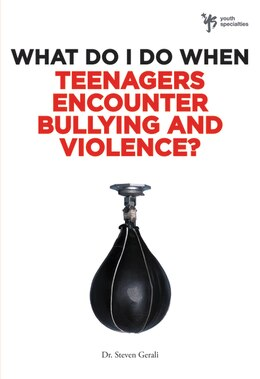 Book What Do I Do When Teenagers Encounter Bullying and Violence? by Steven Gerali