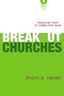 Book Breakout Churches: Discover How to Make the Leap by Thom S. Rainer