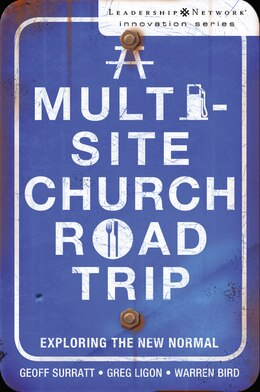 Book A Multi-Site Church Roadtrip: Exploring the New Normal by Geoff Surratt