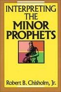 Book Interpreting the Minor Prophets by Robert B. Chisholm