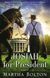 Josiah For President: A Novel by Martha Bolton