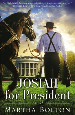 Book Josiah For President: A Novel by Martha Bolton