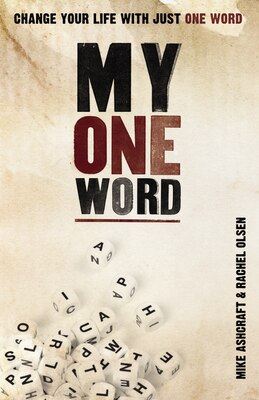 Book My One Word: Change Your Life With Just One Word by Mike Ashcraft