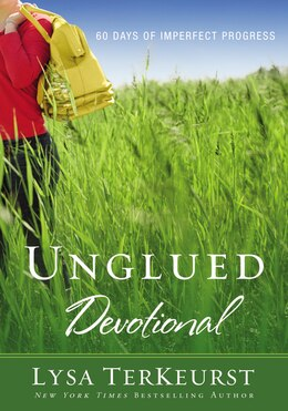 Book Unglued Devotional: 60 Days Of Imperfect Progress by Lysa Terkeurst