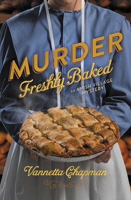 Book Murder Freshly Baked by Vannetta Chapman