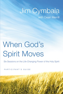 Book When God's Spirit Moves Participant's Guide  The: Six Sessions on the Life-Changing Power of the… by Jim Cymbala