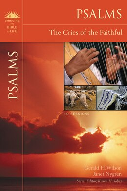 Book Psalms: The Cries of the Faithful by Gerald H. Wilson
