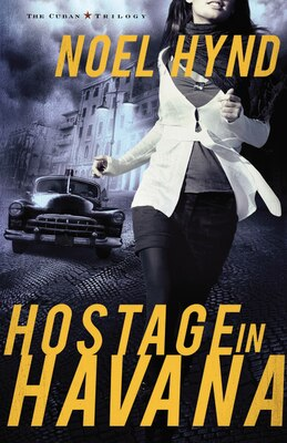 Book Hostage In Havana: Cuban Trilogy by Noel Hynd