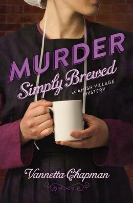 Book Murder Simply Brewed by Vannetta Chapman