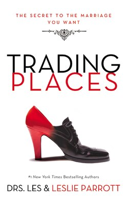 Book Trading Places: The Secret to the Marriage You Want by Les and Leslie Parrott