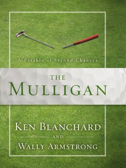 Book The Mulligan: A Parable Of Second Chances by Ken Blanchard