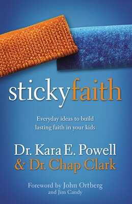 Book Sticky Faith: Everyday Ideas to Build Lasting Faith in Your Kids by Kara E. Powell