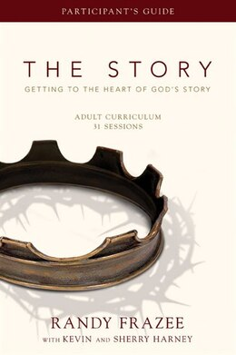 Book The Story Adult Curriculum Participant's Guide: Getting To The Heart Of God's Story by Sherry Harney