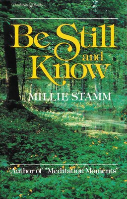 Book Be Still and Know by Millie Stamm