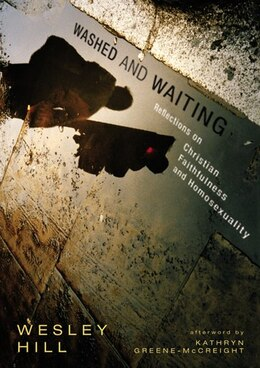 Book Washed And Waiting: Reflections on Christian Faithfulness and Homosexuality by Wesley Hill